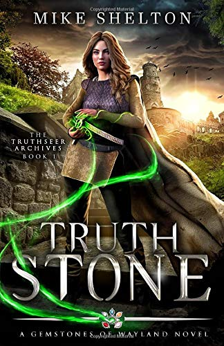 Cover art of Truth STone; The TRuthseer Archives Book 1